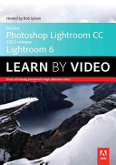 Adobe Photoshop Lightroom CC  2015 Release    Lightroom 6 Learn by Video Book