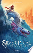 Silver Batal et le dragon d'eau Pdf/ePub eBook