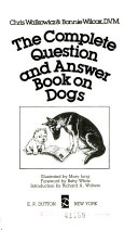 The Complete Question and Answer Book on Dogs