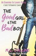 The Good Girl   the Bad Boy
