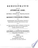 A Remonstrance from the Eternal God. Declaring Several Spiritual Transactions Unto the Parliament & Commonwealth of England, Unto His Excellency, the Lord General Cromwell, the Council of State, the Council of War, and to All that Love the Second Appearing of the Lord Jesus ... By John Reeve and Lodowicke Muggleton. Repr