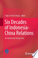 Six Decades of Indonesia China Relations