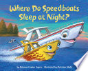 Where Do Speedboats Sleep at Night