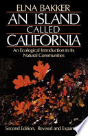 """""""An Island Called California: An Ecological Introduction to Its Natural Communities"""" by Elna Bakker, Gordy Slack"""
