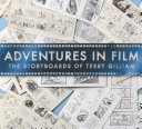 Adventures in Film  the Storyboards of Terry Gilliam