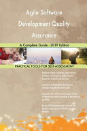 Agile Software Development Quality Assurance a Complete Guide - 2019 Edition