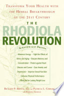 """The Rhodiola Revolution: Transform Your Health with the Herbal Breakthrough of the 21st Century"" by Richard P. Brown, M.D., Patricia L. Gerbarg, M.D., Barbara Graham"
