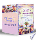 Blossom Street Bundle  Book 6 10   Twenty Wishes   Summer on Blossom Street   Hannah s List   A Turn in the Road   Thursdays At Eight