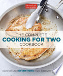 """The Complete Cooking for Two Cookbook: 650 Recipes for Everything You'll Ever Want to Make"" by America's Test Kitchen"