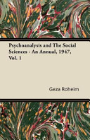 Psychoanalysis and the Social Sciences   An Annual  1947