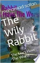 The Wily Rabbit  The Liars Have The Worst