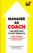 Manager As Coach: The New Way To Get Results