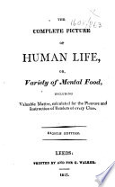 The Complete Picture of Human Life, Or Variety of Mental Food ... Eighth Edition