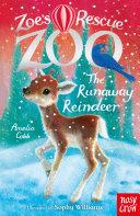 Zoe s Rescue Zoo  The Runaway Reindeer
