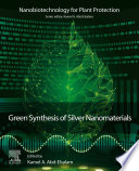 Green Synthesis of Silver Nanomaterials Book