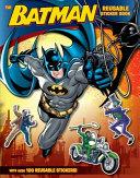 Batman Classic  The Batman Reusable Sticker Book
