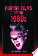 """""""Horror Films of the 1980s"""" by John Kenneth Muir"""