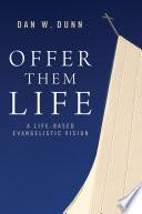Offer Them Life