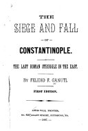 The Siege and Fall of Constantinople