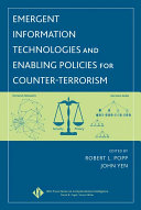 Emergent Information Technologies and Enabling Policies for Counter Terrorism Book