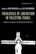 Theologies of Liberation in Palestine Israel