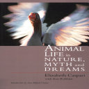 Animal Life In Nature, Myth and Dreams
