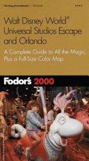 Fodor's Walt Disney World, Universal Studios Escape and Orlando 2000