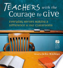 Teachers with the Courage to Give