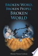 Broken Word  Broken People  Broken World