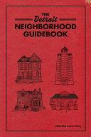 The Detroit Neighborhood Guidebook