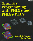 Graphics Programming with PHIGS and PHIGS PLUS