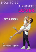 How To Be A Perfect Lover Book