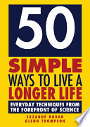 50 Simple Ways to Live a Longer Life
