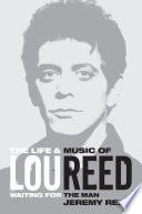The Life and Music of Lou Reed