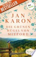 Die grünen Hügel von Mitford - Die Mitford-Saga: Band 3