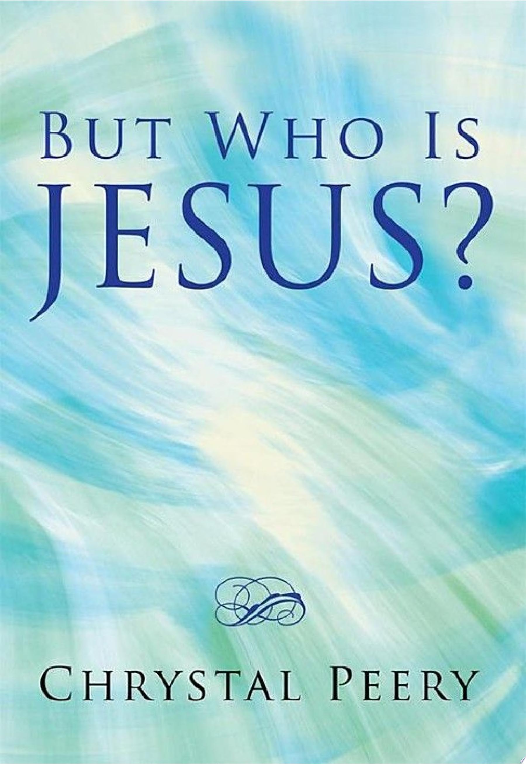 But Who Is Jesus
