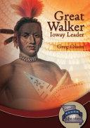 Great Walker: Ioway Leader