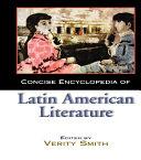 Concise Encyclopedia of Latin American Literature