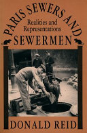 Paris Sewers and Sewermen: Realities and Representations