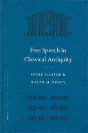 Free speech in classical antiquity : [Penn-Leiden Colloquium on Ancient Values, June 2002 at the University of Pennsylvania]
