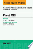 Chest MRI  An Issue of Magnetic Resonance Imaging Clinics of North America