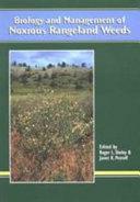 Biology and Management of Noxious Rangeland Weeds Book