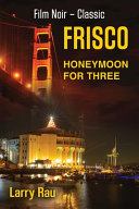 Frisco Honeymoon For Three