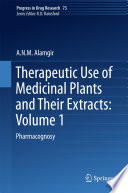 Therapeutic Use of Medicinal Plants and Their Extracts  Volume 1