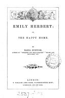 Emily Herbert; or, The happy home. [2 issues].