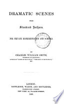 Dramatic scenes from standard authors  ed   by C W  Smith