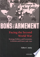 Facing the Second World War  : Strategy, Politics, and Economics in Britain and France, 1938-1940