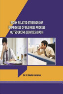 A STUDY ON THE WORK RELATED STRESSORS OF EMPLOYEES OF BUSINESS PROCESS OUTSOURCING SERVICES IN TAMIL NADU