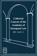Collected Courses of the Academy of European Law / Recueil des cours de l' Académie de droit européen