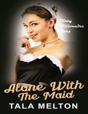 Alone With The Maid